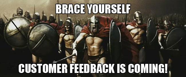 customer feedback is coming