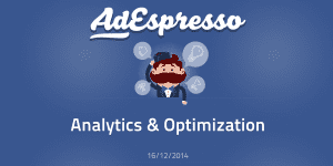 Analyze & Optimize Your Facebook Ads with AdEspresso