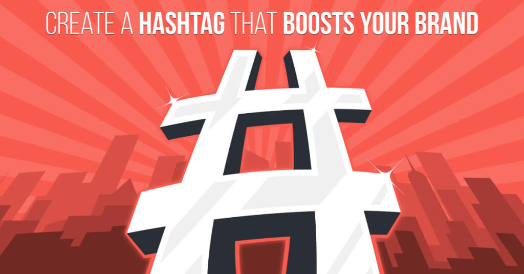 7 techniques to create a hashtag that boosts your brand
