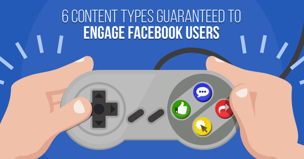 6 content types guaranteed to engage facebook users