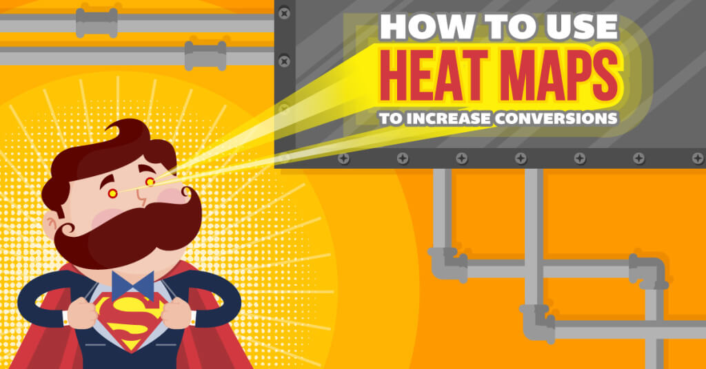The Ultimate Guide For Using Heat Maps To Increase Conversions