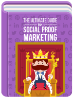 The Ultimate Social Proof Marketing Guide