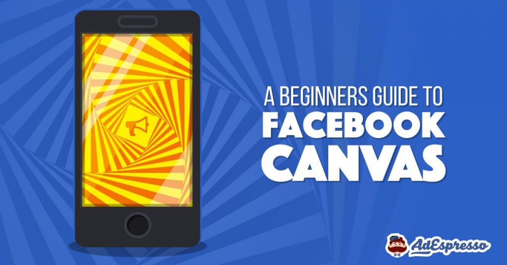Facebook Canvas Guide