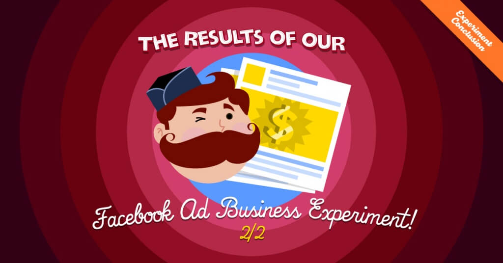 Facebook Ad Business Experiment Results 2/2