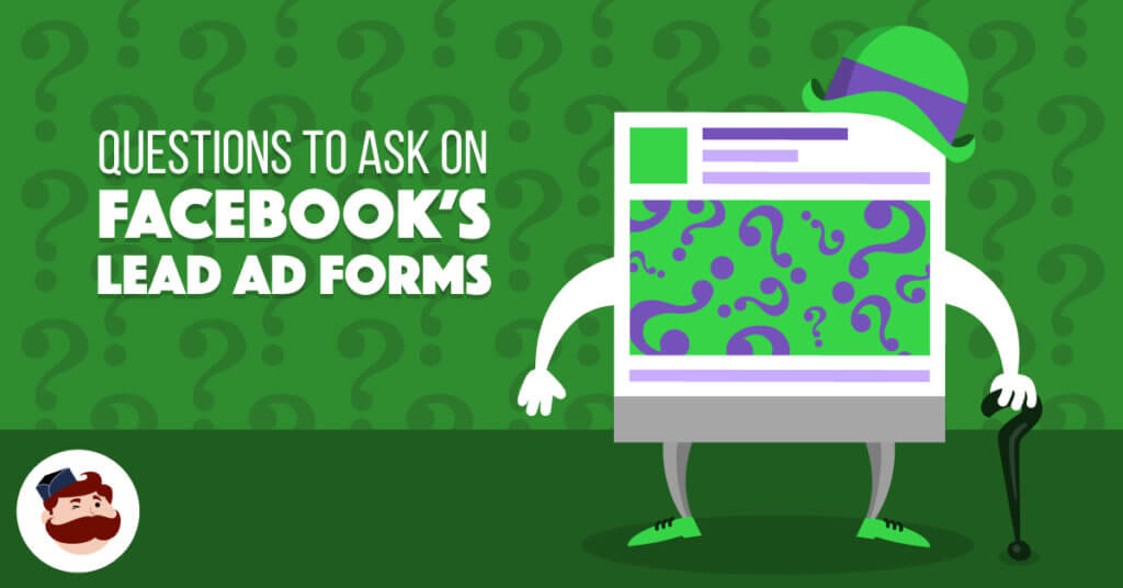 The 3 Questions to Ask on Facebook's Lead Ad Forms - Illustration