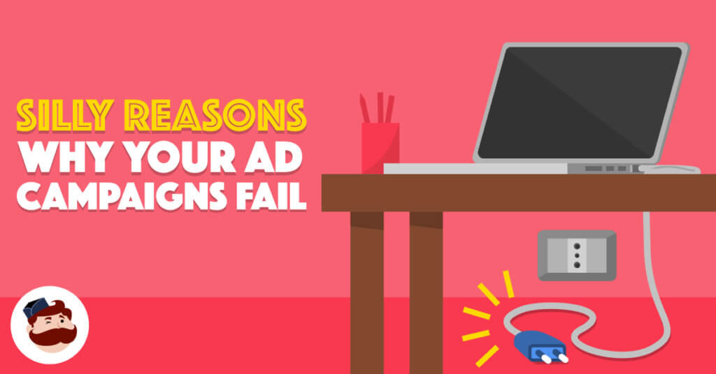 reasons why your Ad campaigns fail - Illustration
