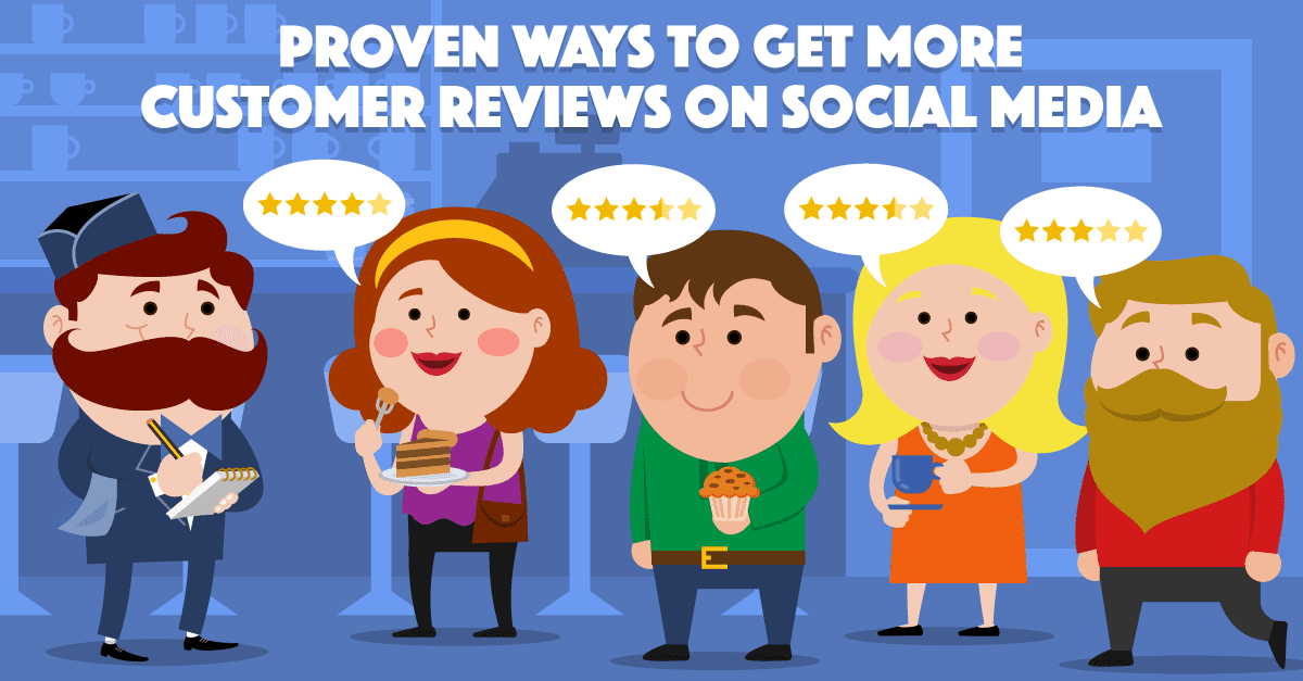 25 Proven Ways to Get More Customer Reviews on Social Media