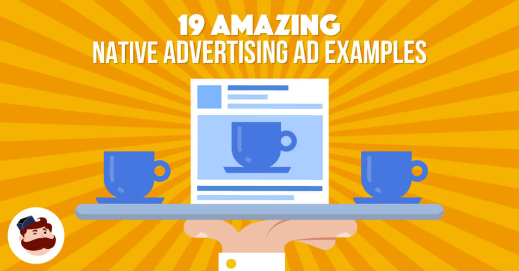 19 amazing native advertising Ad examples