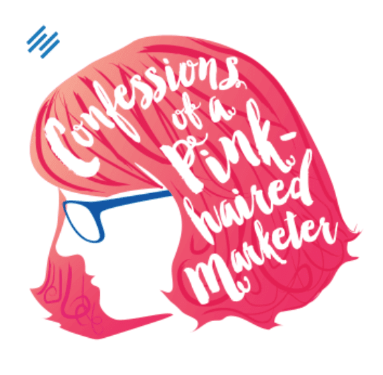 Confessions of a pink haired marketer podcast logo