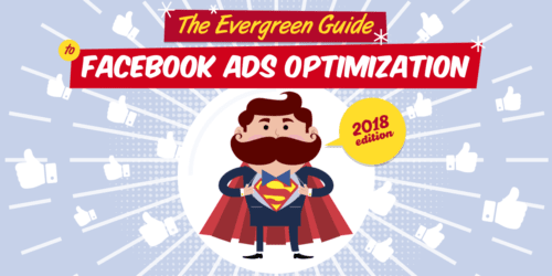 The Evergreen Guide To Facebook Ad Optimization