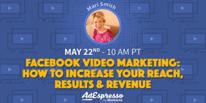 Facebook Video Marketing: How To Increase Your Reach, Results & Revenue