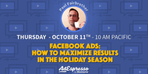 Facebook Ads: How To Maximize Results In The Holiday Season