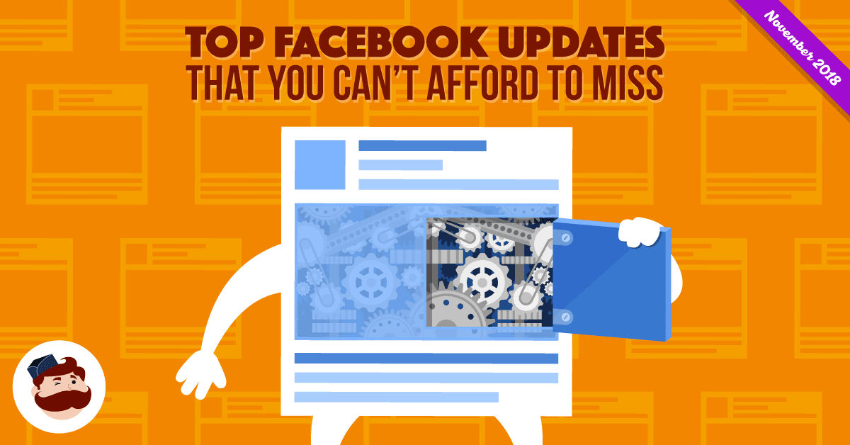Top Facebook Updates That You Cant Afford To Miss November 2018