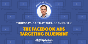 The Facebook Ads Targeting Blueprint with Paul Fairbrother