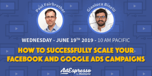 How To Successfully Scale Your Facebook And Google Ads Campaigns