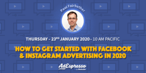 How to Get Started with Facebook and Instagram Advertising in 2020