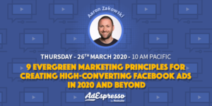 9 Evergreen Marketing Principles for Creating High-Converting Facebook Ads in 2020 and Beyond