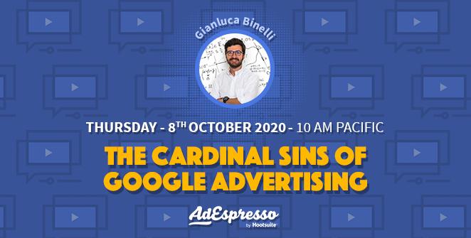 AdEspresso webinar about cardinal sins of Google Advertising
