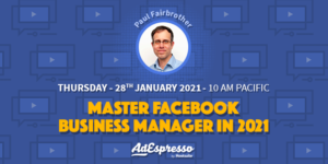 Master Facebook Business Manager In 2021