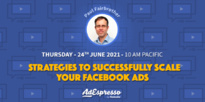 Strategies to Successfully Scale Your Facebook Ads