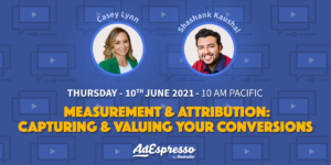 Measurement & Attribution: Capturing and Crediting conversions